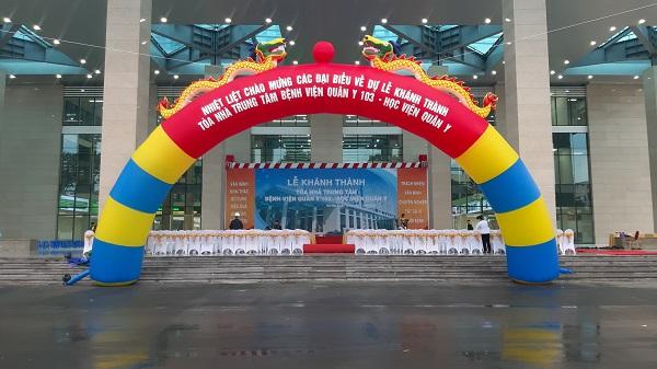 Cổng chào lễ khánh thành Bệnh viện Quân y 103 - Học viện Quân y